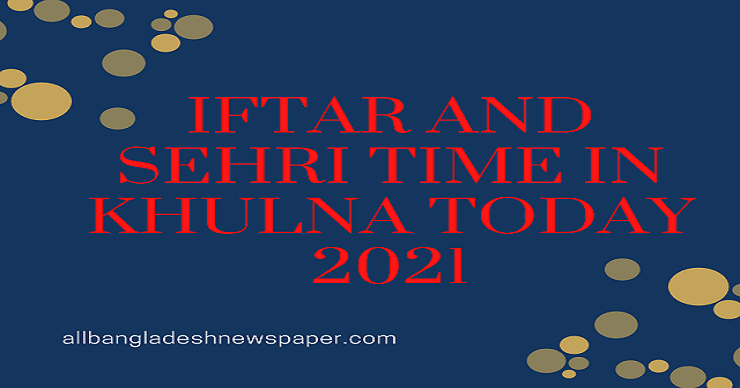 khulna-iftar-and-sheri-time-2021